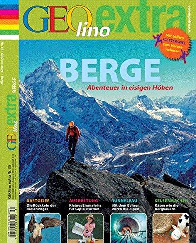 Geolino extra, Nr. 35: Berge. Abenteuer in eisigen Höhen, (inkl. DVD)