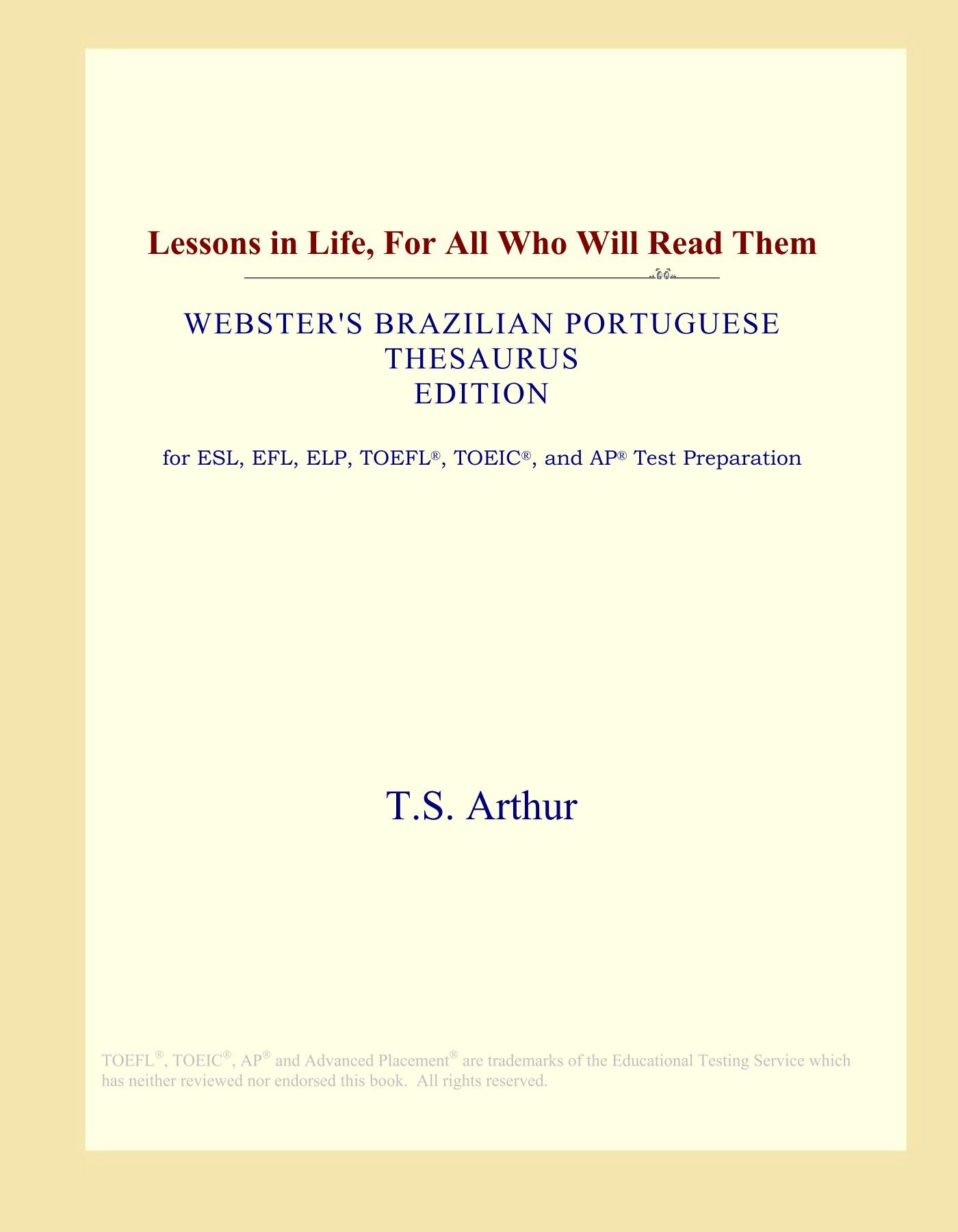 Download Lessons in Life, For All Who Will Read Them (Webster's Brazilian Portuguese Thesaurus Edition) pdf epub