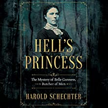 Hell's Princess: The Mystery of Belle Gunness, Butcher of Men Audiobook by Harold Schechter Narrated by Malcolm Hillgartner