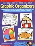 The Big Book of Reproducible Graphic Organizers, Scholastic, Inc. Staff and Jennifer Jacobson, 0590378848