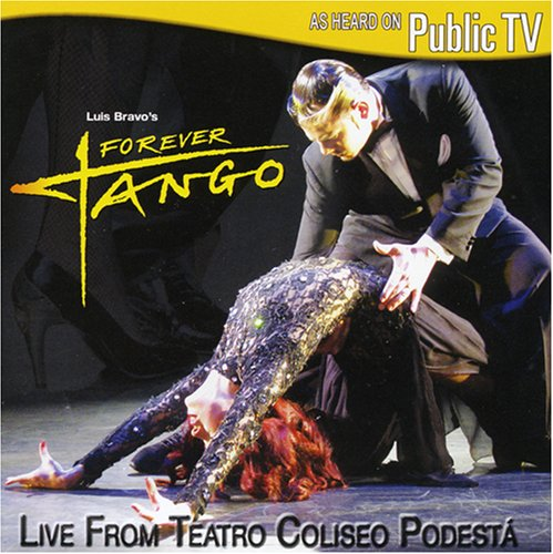 Luis Bravo's Forever Tango: Live from Teatro Coliseo Podesta by Dptv Media