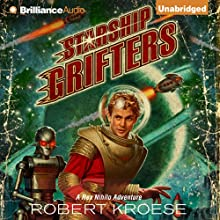 Starship Grifters: Rex Nihilo, Book 1 Audiobook by Robert Kroese Narrated by Kate Rudd