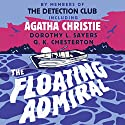 The Floating Admiral Hörbuch von Agatha Christie, Simon Brett - preface, Dorothy L. Sayers - introduction, G. K. Chesterton - prologue Gesprochen von:  David Timson