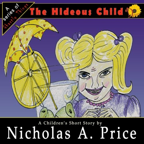 The Hideous Child: A Series of Ghastly Things