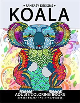 Koala Adults Coloring Book: Stress-relief Coloring Book For Grown ...