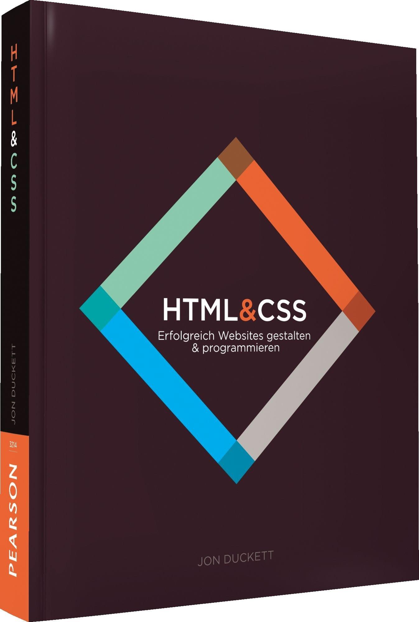 HTML & CSS - Erfolgreich Websites gestalten & programmieren (Pearson Design) Taschenbuch – 1. Dezember 2012 Jon Duckett Addison-Wesley Verlag 3827332141 Cascading Style Sheets - CSS