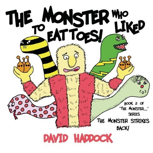 The Monster Strikes Back! - Book 2 of 'The Monster who liked to eat toes!' series: Volume 2 by David Haddock (2013-02-09)