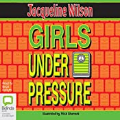 Girls Under Pressure: Girls, Book 2 | Jacqueline Wilson