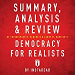 Summary, Analysis & Review of Christopher H. Achen's & Larry M. Bartels's Democracy for Realists by Instaread |  Instaread