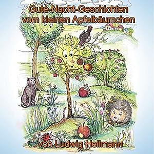 Gute-Nacht-Geschichten vom kleinen Apfelbäumchen 1 Hörbuch