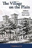 The Village on the Plain: Auburn University, 1856–2006