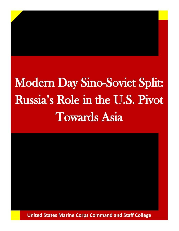 Modern Day Sino-Soviet Split: Russia's Role in the U.S. Pivot Towards Asia PDF