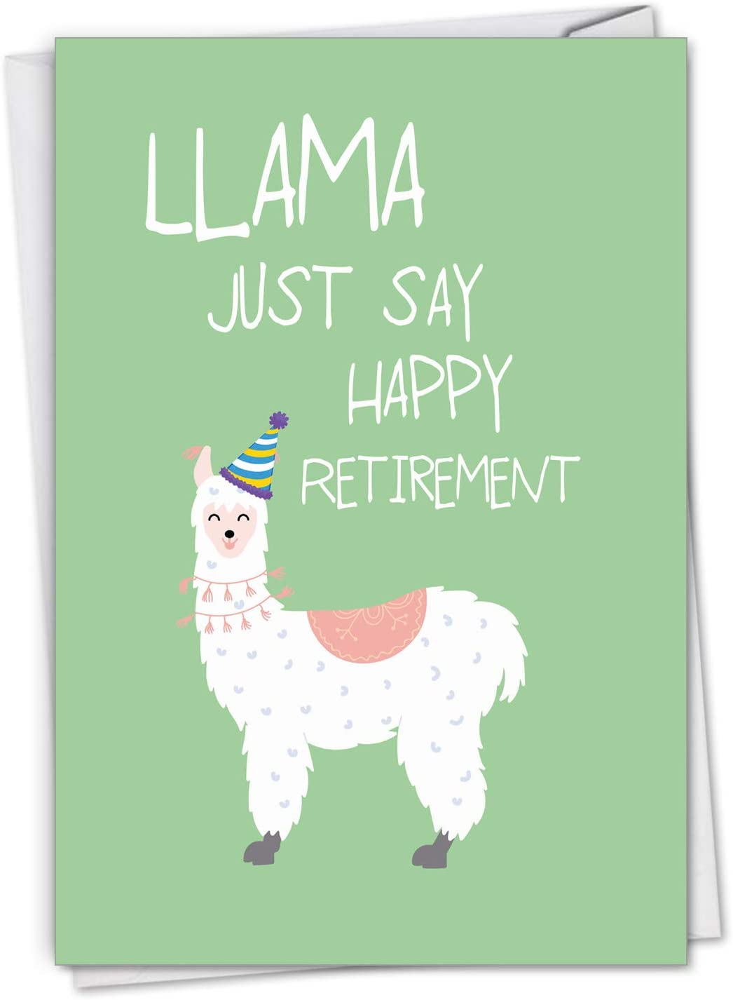 The Best Card Llama Just Say - Retirement Greeting Card with Envelope (4.63 x 6.75 Inch) Presenting an Honest Saying by a Kind Fuzzy Beast C6445ARTG