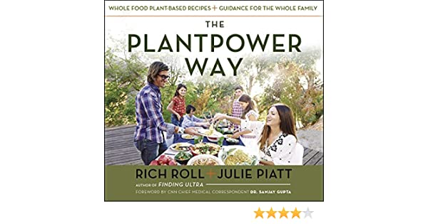 The Plantpower Way: Whole Food Plant-Based Recipes and Guidance for The Whole Family (English Edition)
