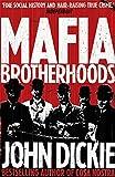 Mafia Brotherhoods: Camorra, mafia, 'ndrangheta: the rise of the Honoured Societies