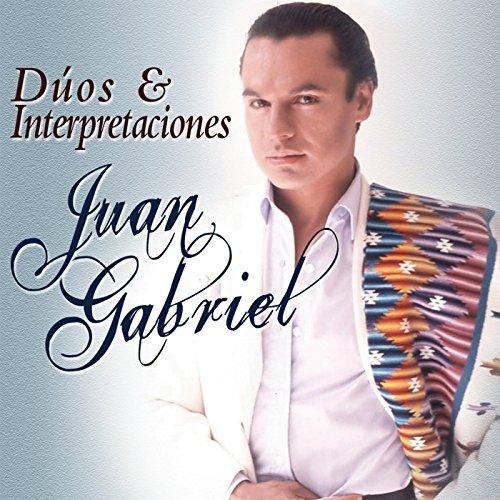 ... Juan Gabriel - Dúos & Interpre.