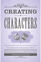 Creating Characters: The Complete Guide to Populating Your Fiction (Creative Writing Essentials) Paperback
