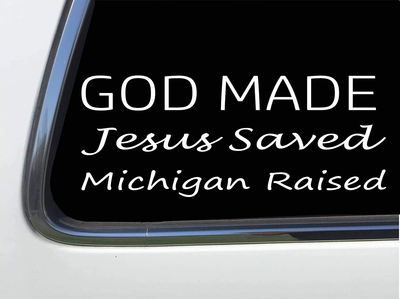 ThatLilCabin - God Made, Jesus Saved, Michigan Raised 8 sticker decal HM1629