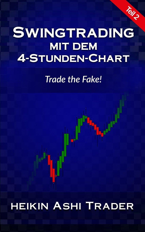 Swingtrading mit dem 4-Stunden-Chart 2 Taschenbuch – 25. Juni 2016 Heikin Ashi Trader 1534912843 Business/Economics Business & Economics
