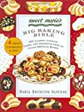 Sweet Maria's Big Baking Bible : 300 Classic Cookies, Cakes, and Desserts from an Italian-American Bakery