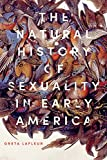 "Greta LaFleur, ""The Natural History of Sexuality in Early America"" (Johns Hopkins UP, 2018)"
