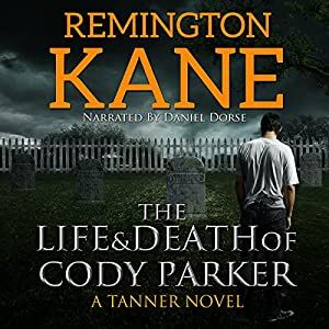 The Life & Death of Cody Parker Audiobook
