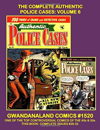 Read Online The Complete Authentic Police Cases: Volume 6: Gwandanaland Comics #1520 --- This Book: Complete Issues #28-32 PDF
