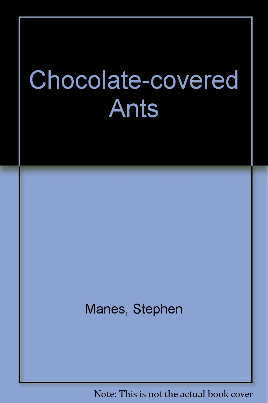 Chocolate-covered Ants: Stephen Manes: 9780330324588: Amazon.com ...