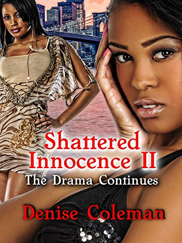 Search : Shattered Innocence II: The Drama Continues