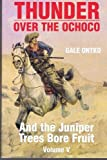 Thunder over the Ochoco, Gale Ontko, 089288276X