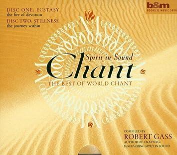Robert G - Chant: Spirit in Sound the Best of World Chant ...