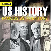 5th Grade Us History: Famous US Inventors: Fifth Grade Books Inventors for Kids (Children's Inventors Books)
