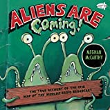 Aliens are Coming!: The True Account of the 1938 War of the Worlds Radio Broadcast (Dragonfly Books)