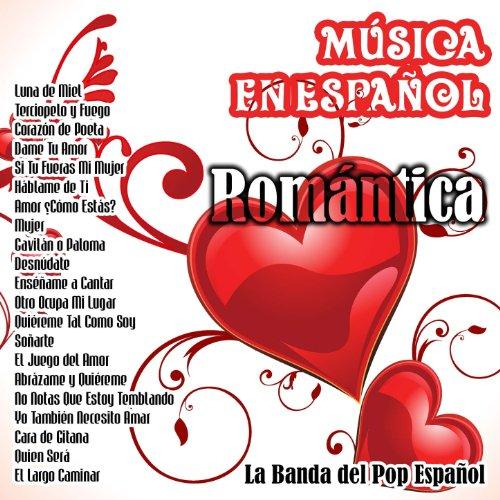 Música en Español - Romántica (Musica De Los 80 En Espanol Romantica)