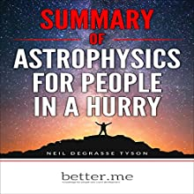 Summary of Astrophysics for People in a Hurry: With In-Depth Analysis of the Main Points Audiobook by better me Narrated by Joe Farinacci