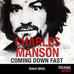 Charles Manson Coming Down Fast