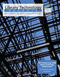The Transforming Public Library Technology Infrastructure (Library Technology Reports)