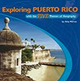 Exploring Puerto Rico with the Five Themes of Geography, Amy Marcus, 0823946339