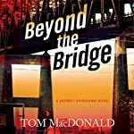 Beyond the Bridge: Dermot Sparhawk, Book 2 | Thomas MacDonald