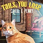 Tails, You Lose: Witch City Mystery, Book 2 | Carol J. Perry