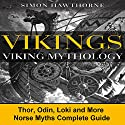 Vikings: Viking Mythology Audiobook by Simon Hawthorne Narrated by DJ Holte