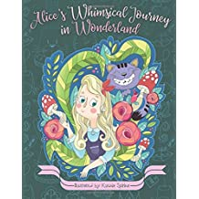 Alice's Whimsical Journey in Wonderland - Adult Coloring Book: Inspiration, Relaxation, Meditation, Adventures, Zen