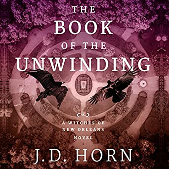 Amazon com: The Book of the Unwinding: Witches of New Orleans, Book