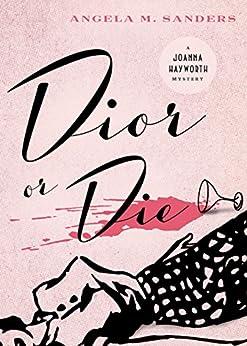 Dior or Die (Vintage Clothing Mysteries Book 2) by [Sanders, Angela M.]