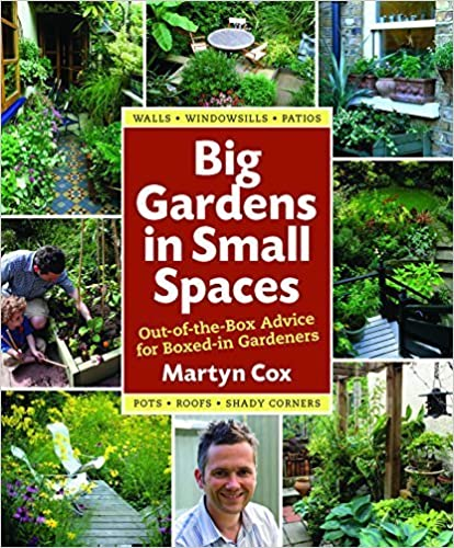 Read Big Gardens in Small Spaces: Out-of-the-Box Advice for Boxed-in Gardeners by Cox, Martyn (2012) Hardcover PDF, azw (Kindle)