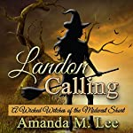 Landon Calling: A Wicked Witches of the Midwest Short | Amanda M. Lee