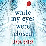 While My Eyes Were Closed | Linda Green