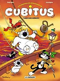Les nouvelles aventures de Cubitus, Tome 4 : Tous des héros ! par Pierre Aucaigne