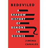 Bedeviled: A Shadow History of Demons in Science