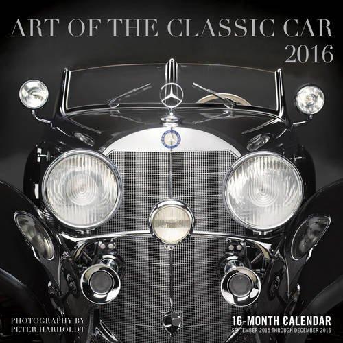 Art of the Classic Car 2016: 16-Month Calendar September 2015 through December 2016
